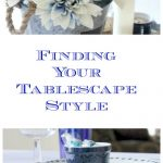 Finding Your Tablescape Style